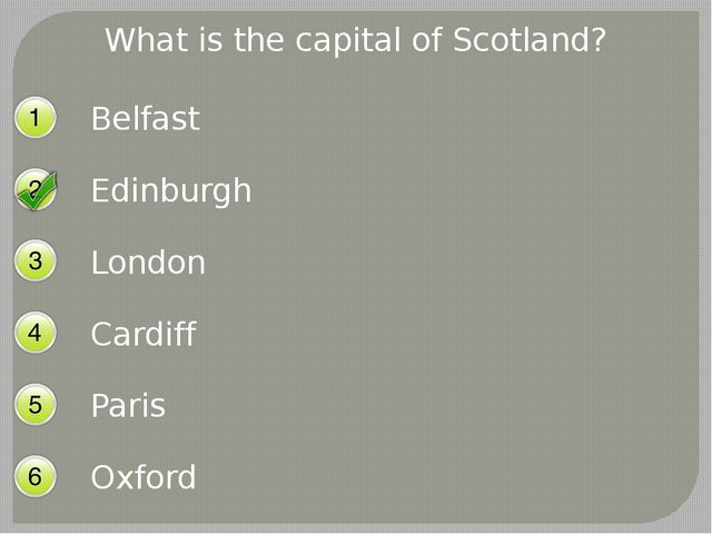 What is the capital of Scotland? Belfast Edinburgh London Cardiff Paris Oxford