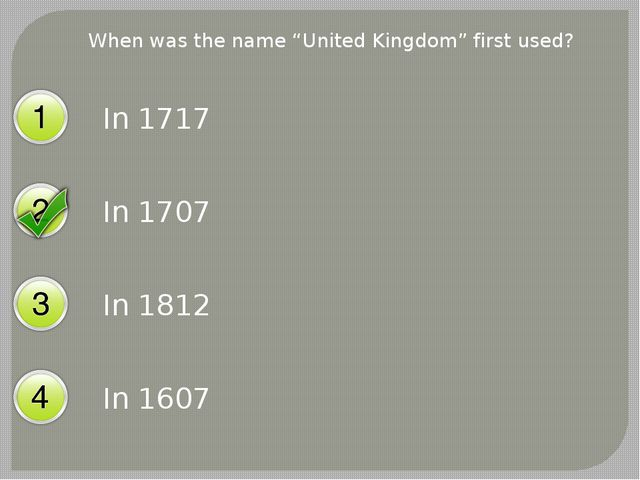 "When was the name ""United Kingdom"" first used? In 1717 In 1707 In 1812 In 1607"