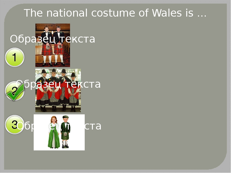 The national costume of Wales is …