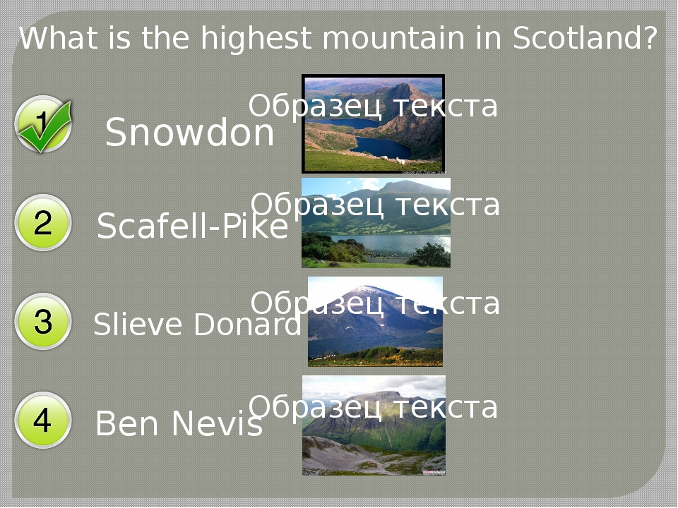 What is the highest mountain in Scotland? Scafell-Pike Snowdon Slieve Donard...