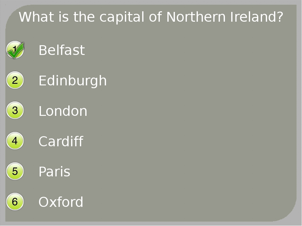 What is the capital of Northern Ireland? Belfast Edinburgh London Cardiff Par...