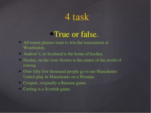 True or false. All tennis players want to win the tournament at Wimbledon. An