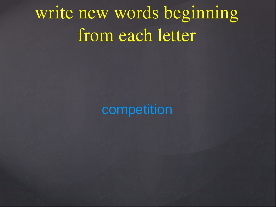 write new words beginning from each letter competition