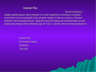Inventor Plus We are looking for a suitably qualified person with a minimum