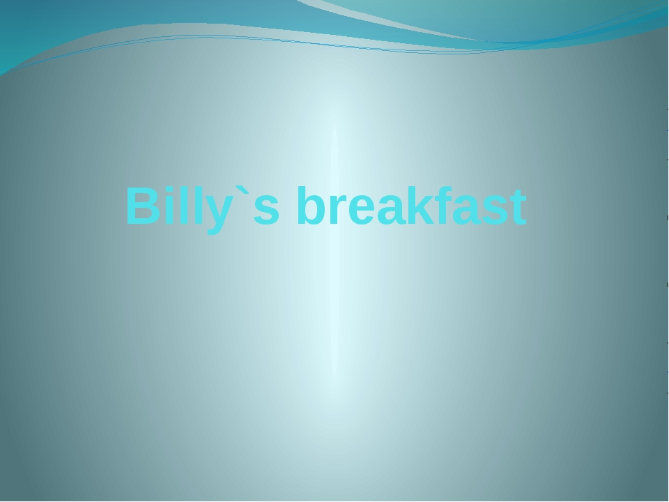 Billy`s breakfast