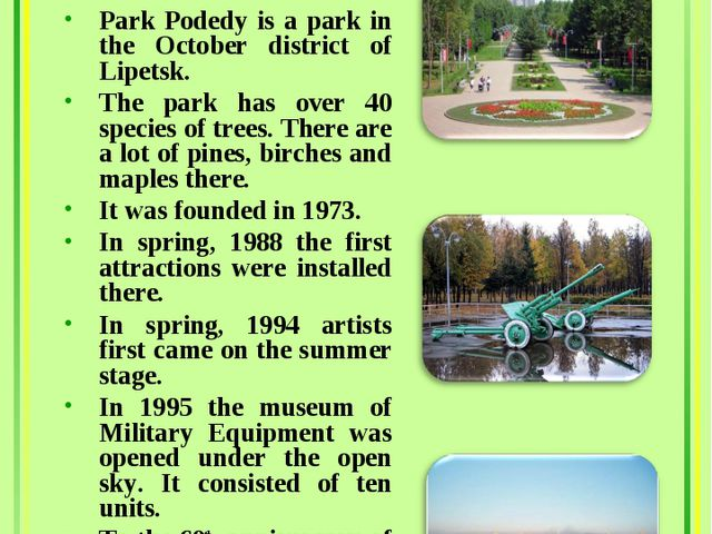 Park Pobedy Area:35 ha Park Podedy is a park in the October district of Lipet...
