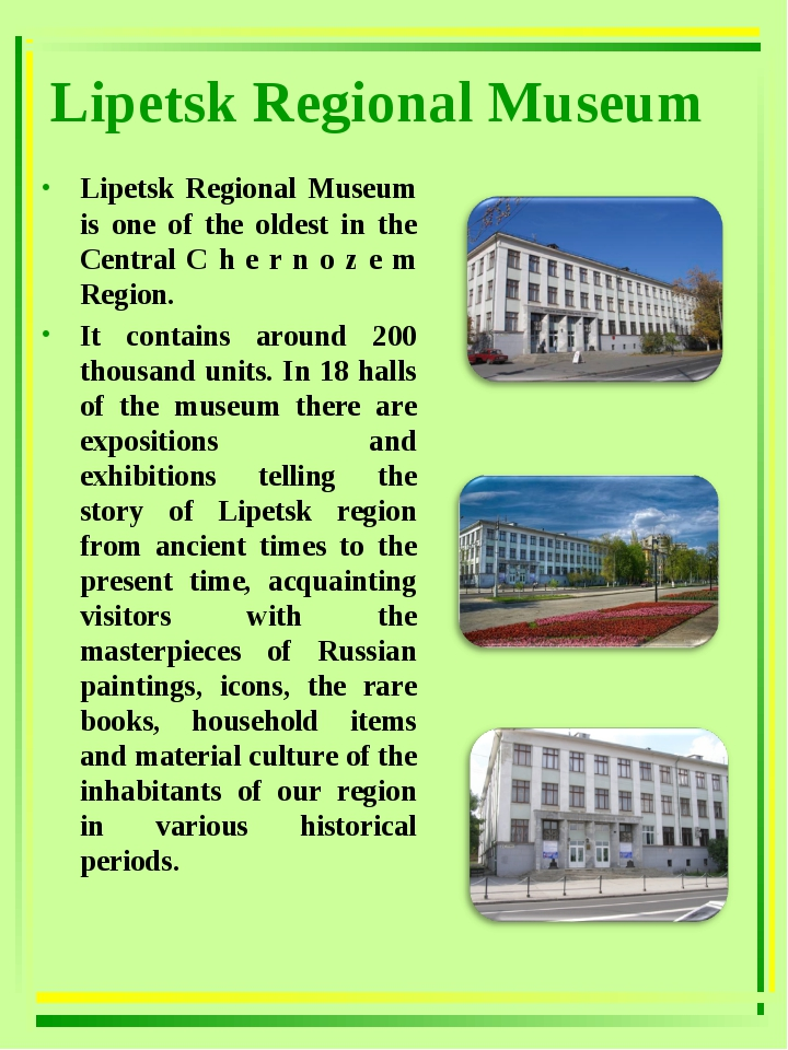 Lipetsk Regional Museum Lipetsk Regional Museum is one of the oldest in the C...