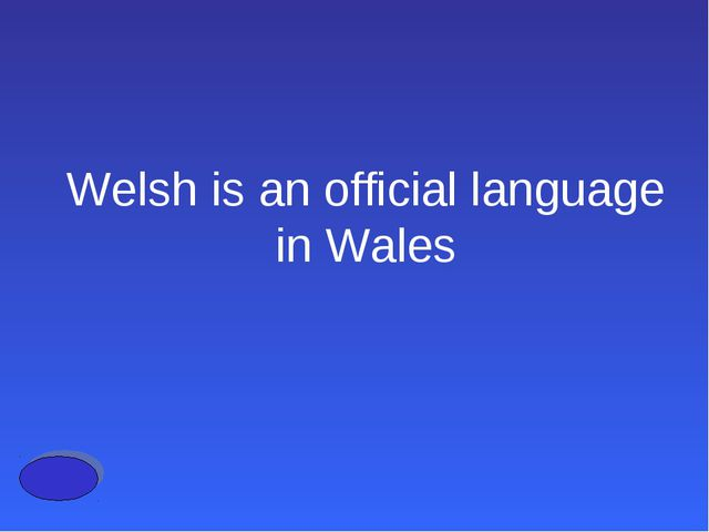 Welsh is an official language in Wales