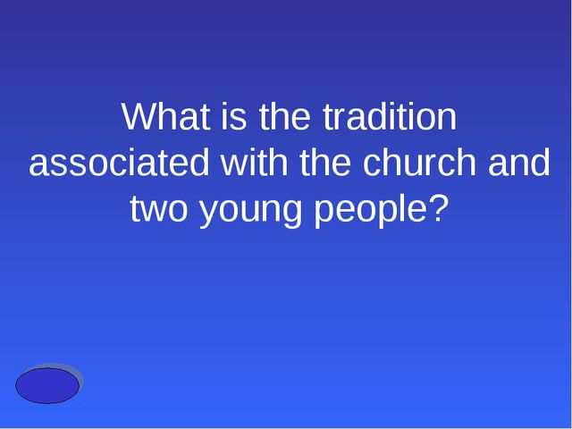 What is the tradition associated with the church and two young people?