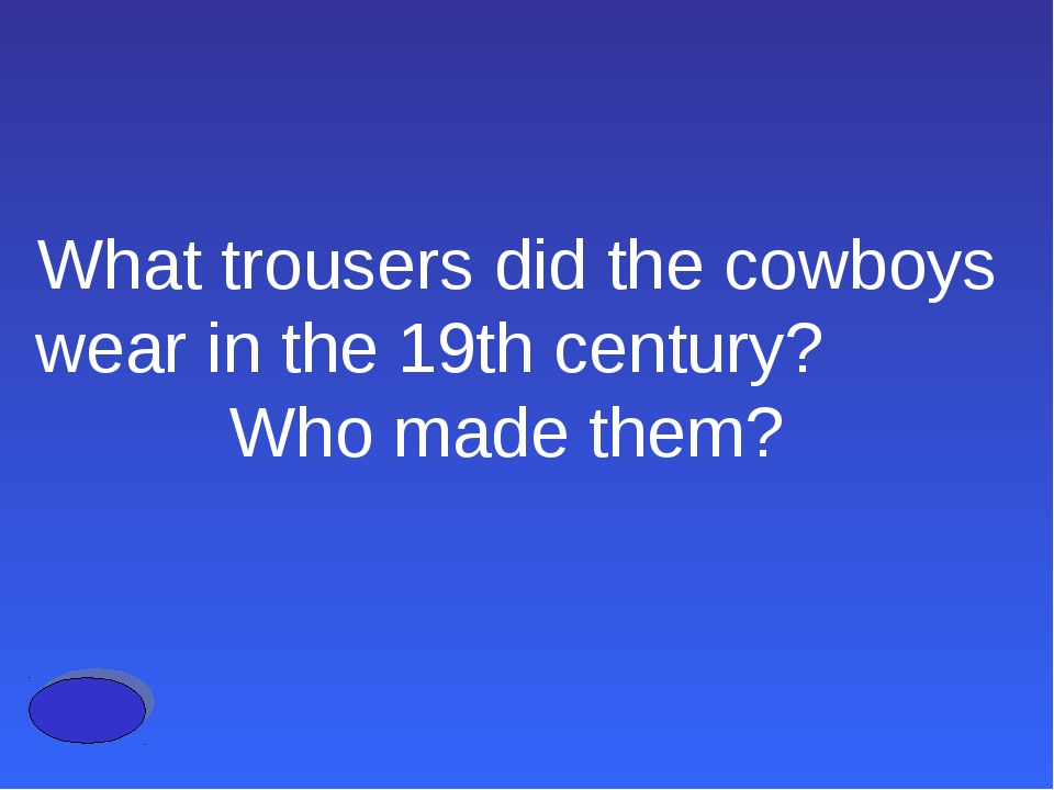 What trousers did the cowboys wear in the 19th century? Who made them?