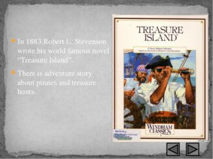 "In 1883 Robert L. Stevenson wrote his world famous novel ""Treasure Island"". T"