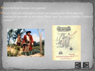 Soon the book became very popular. Every child and adult knows about one-legg