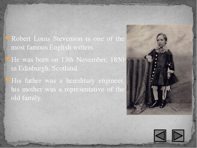Robert Louis Stevenson is one of the most famous English writers. He was born...