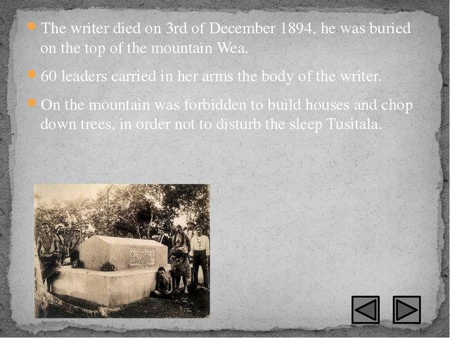 The writer died on 3rd of December 1894, he was buried on the top of the moun...