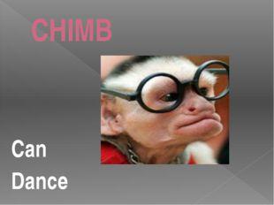CHIMB Can Dance