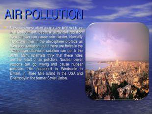 AIR POLLUTION More and more often people are told not to be in direct sunligh