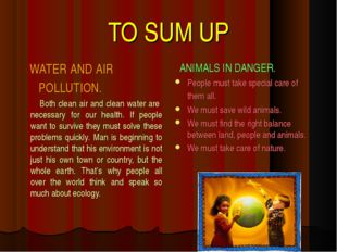 TO SUM UP WATER AND AIR POLLUTION. Both clean air and clean water are necessa