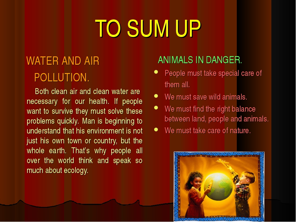 TO SUM UP WATER AND AIR POLLUTION. Both clean air and clean water are necessa...
