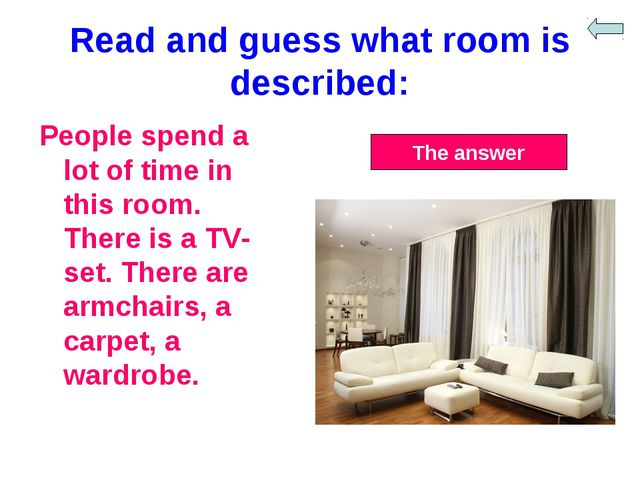 Read and guess what room is described: People spend a lot of time in this roo...