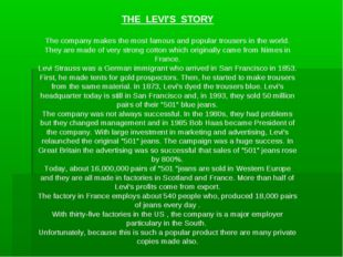 THE LEVI'S STORY The company makes the most famous and popular trousers in th