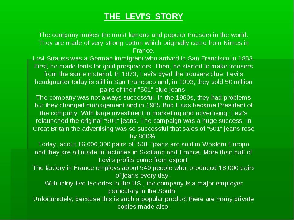 THE LEVI'S STORY The company makes the most famous and popular trousers in th...