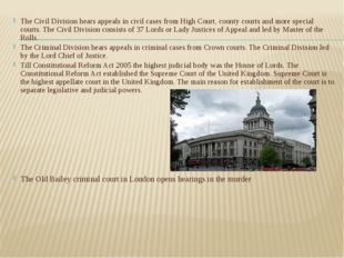 The Civil Division hears appeals in civil cases from High Court, county court