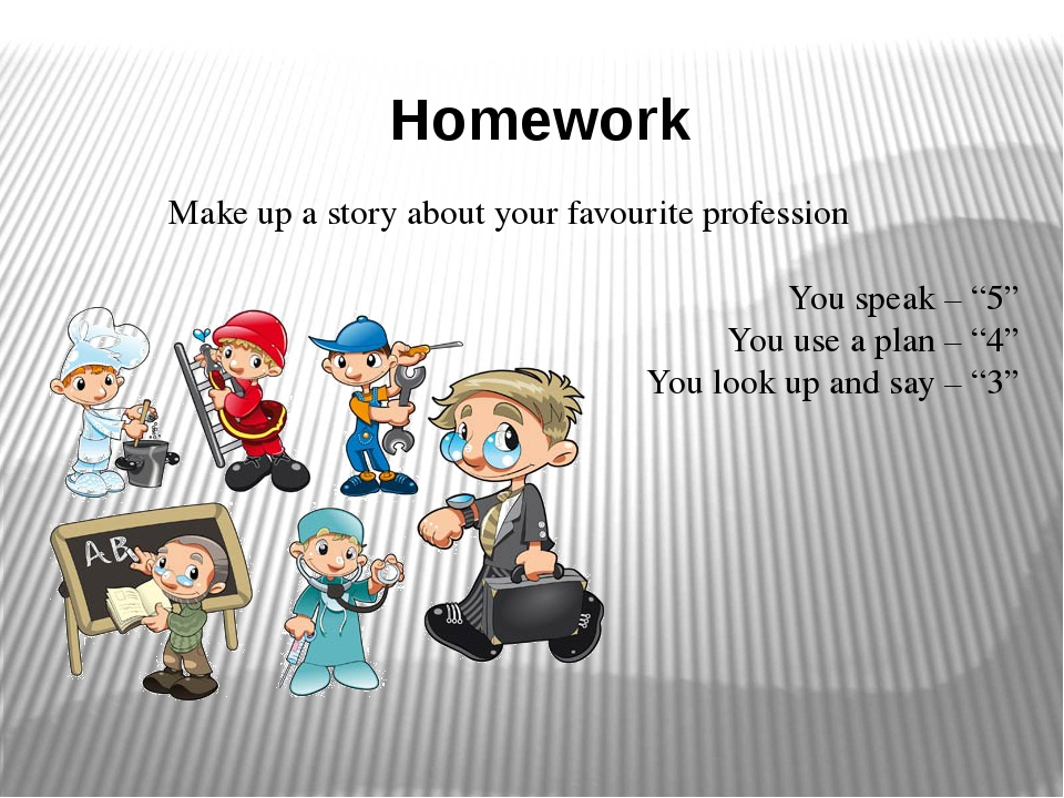 """Homework Make up a story about your favourite profession You speak – """"5"""" You..."""