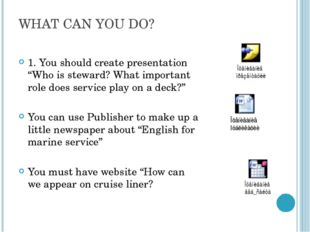 "WHAT CAN YOU DO? 1. You should create presentation ""Who is steward? What impo"