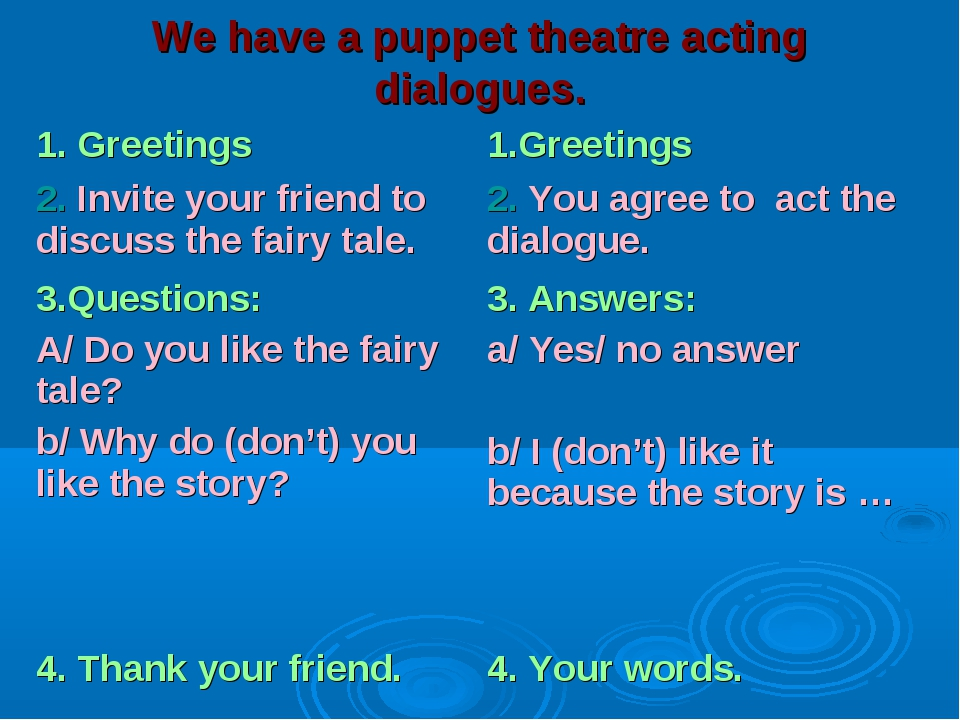 We have a puppet theatre acting dialogues.