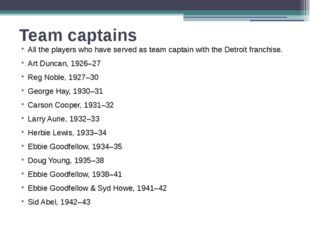 Team captains All the players who have served as team captain with the Detroi