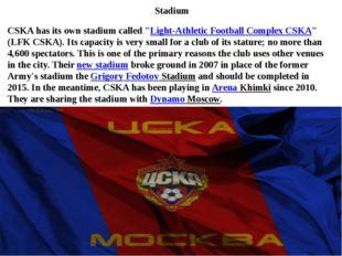 "Stadium CSKA has its own stadium called ""Light-Athletic Football Complex CSKA"