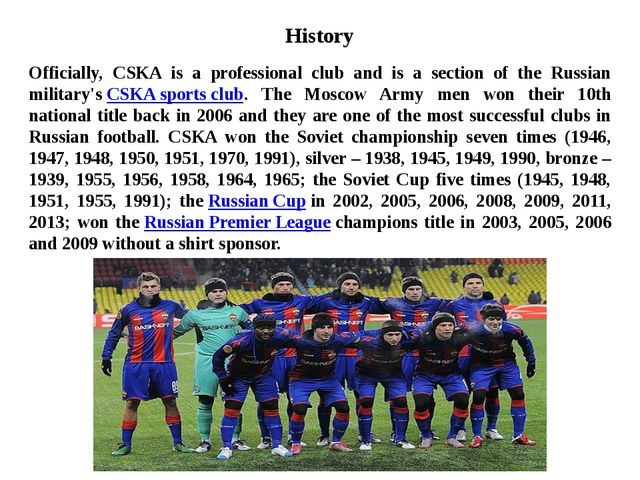 History Officially, CSKA is a professional club and is a section of the Russi...