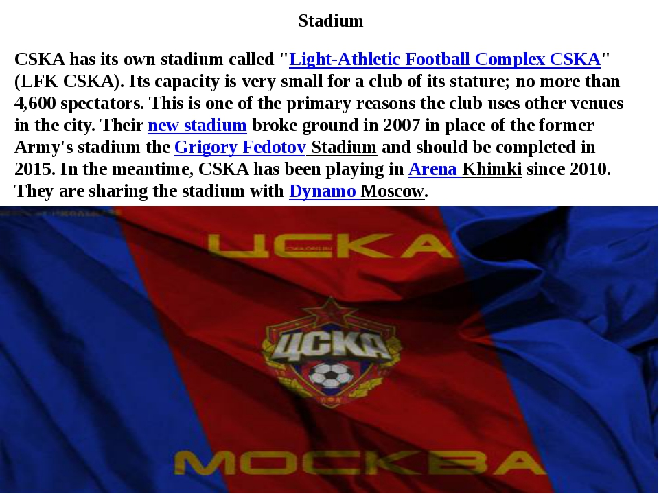 "Stadium CSKA has its own stadium called ""Light-Athletic Football Complex CSKA..."