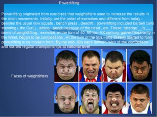 Powerlifting Powerlifting originated from exercises that weightlifters used t