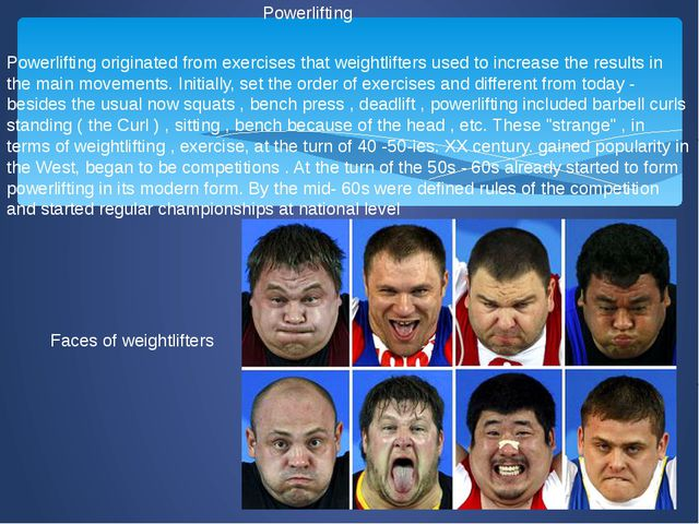 Powerlifting Powerlifting originated from exercises that weightlifters used t...