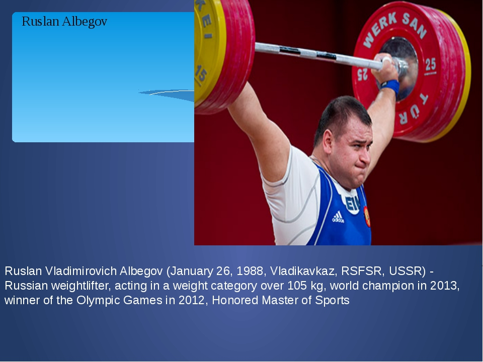 Ruslan Albegov Ruslan Vladimirovich Albegov (January 26, 1988, Vladikavkaz, R...