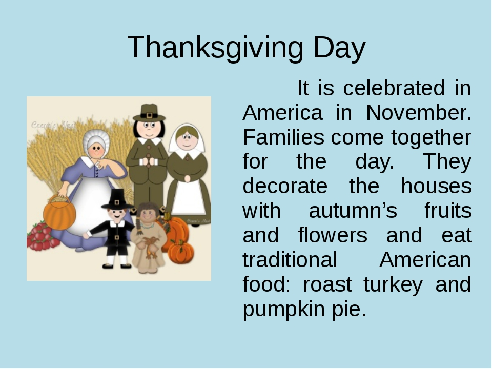 Thanksgiving Day It is celebrated in America in November. Families come toget...
