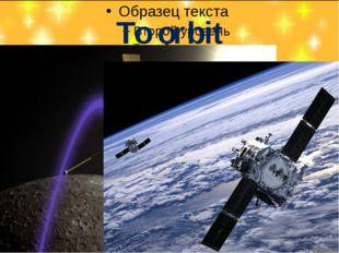 To orbit
