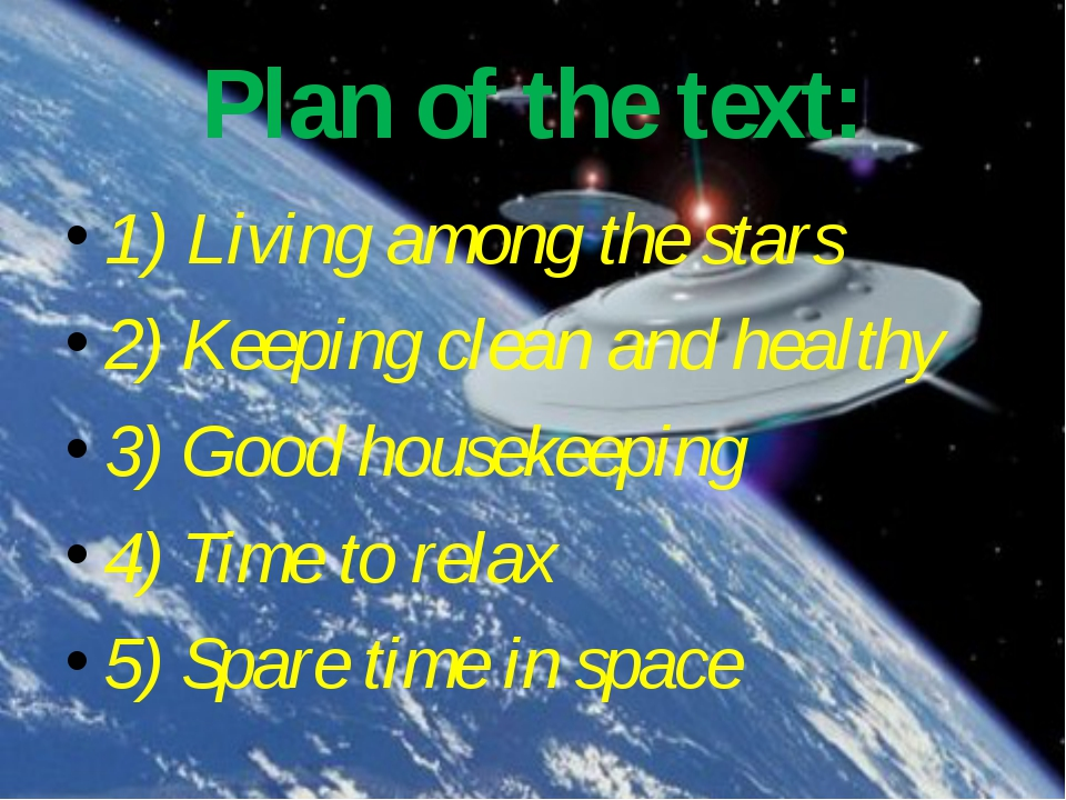 Plan of the text: 1) Living among the stars 2) Keeping clean and healthy 3) G...