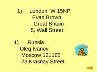 1) London W 15NP Evan Brown Great Britain 5, Wall Street Russia Oleg Ivanov M