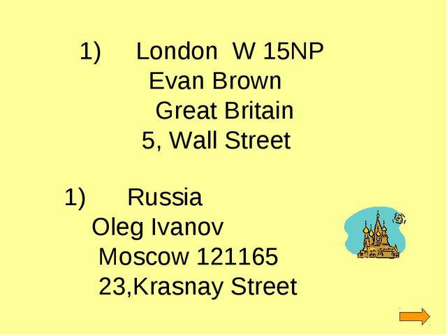 1) London W 15NP Evan Brown Great Britain 5, Wall Street Russia Oleg Ivanov M...