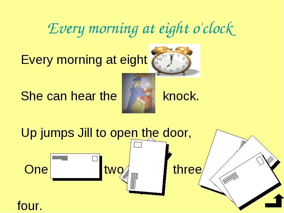 Every morning at eight o'clock Every morning at eight She can hear the knock....