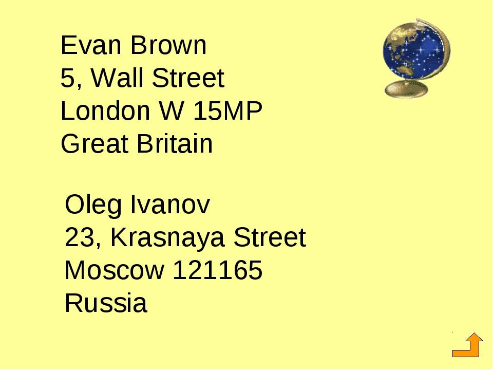 Evan Brown 5, Wall Street London W 15MP Great Britain Oleg Ivanov 23, Krasnay...