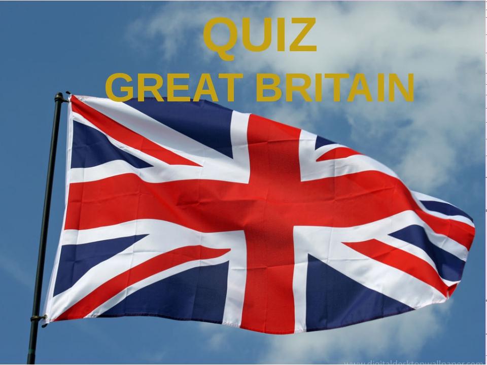 QUIZ GREAT BRITAIN