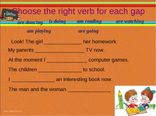 Choose the right verb for each gap Look! The girl _____________ her homework.
