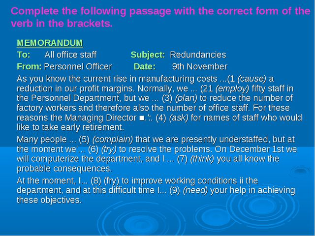 Complete the following passage with the correct form of the verb in the brack...