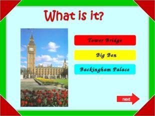 Tower Bridge Big Ben Backingham Palace