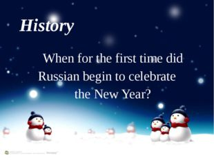 History When for the first time did Russian begin to celebrate the New Year?