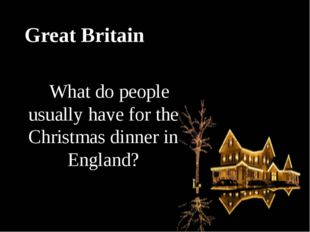 Great Britain What do people usually have for the Christmas dinner in England?
