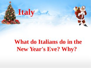 Italy What do Italians do in the New Year's Eve? Why?